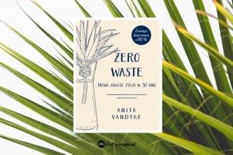 Zero waste - nowa jakość życia w 30 dni