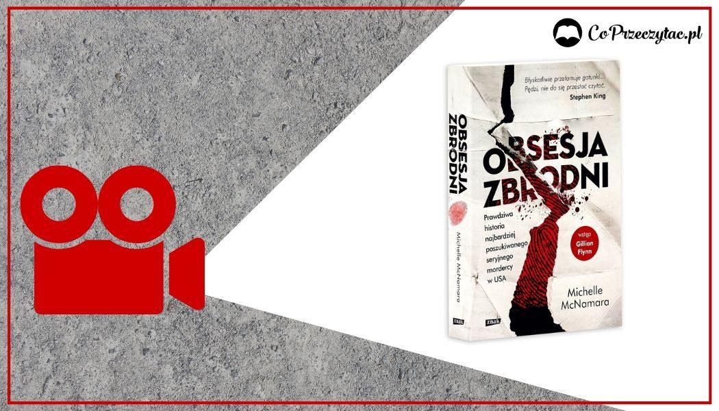 Obsesja zbrodni - dokument na podstawie bestsellera wkrótce