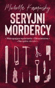 Seryjni mordercy - recenzja. Książkę znajdziesz na TaniaKsiazka.pl