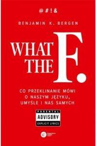 What the F... Sprawdź w TaniaKsiazka.pl