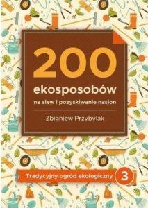 200 ekosposobów na siew - kup na TaniaKsiazka.pl