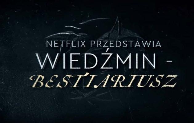 Bestiariusz Wiedźmina od Netflixa