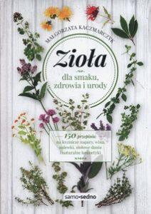 Zioła dla smaku, zdrowia i urody - sprawdź na TaniaKsiazka.pl