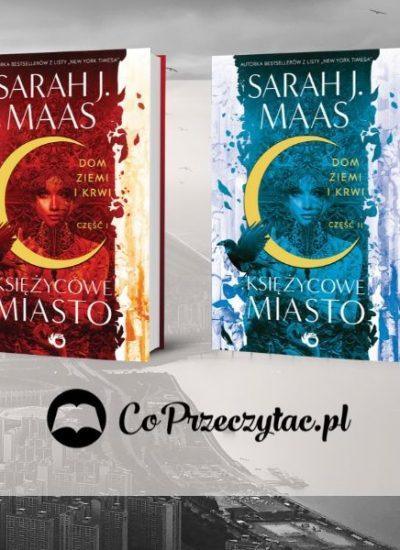 Dom Ziemi i Krwi - recenzja nowej książki Sarah J. Maas