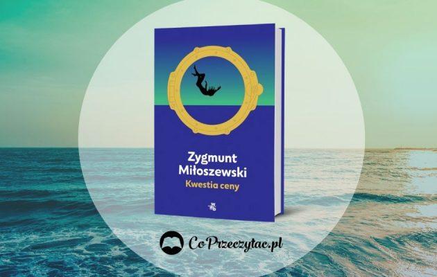 Kwestia ceny - recenzja nowej książki Zygmunta Miłoszewskiego