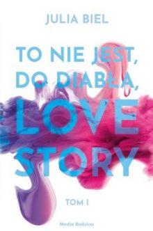 To nie jest, do diabła, love story poleca taniaksiazka.pl