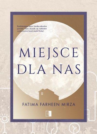 Fatima Farheen Mirza, Miejsce dla nas - recenzja książki
