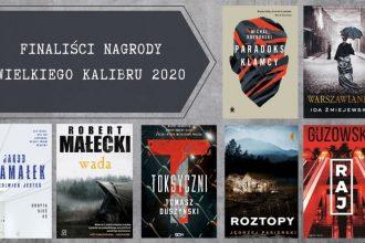 Nagroda Wielkiego Kalibru 2020 - finaliści. Najlepsze polskie kryminały