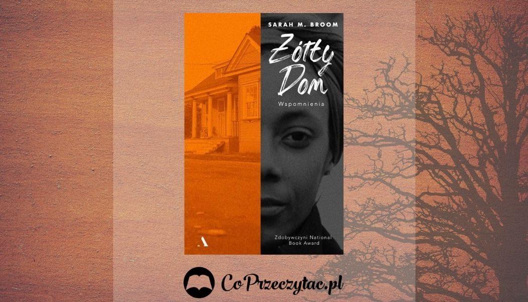Żółty Dom, książka z National Book Award wkrótce w Polsce