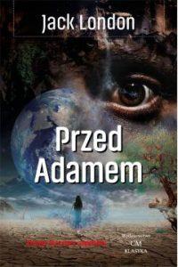 Przed Adamem – książki szukaj na TaniaKsiazka.pl