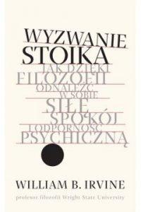 Wyzwanie stoika - recenzja. Książkę znajdziesz na TaniaKsiazka.pl