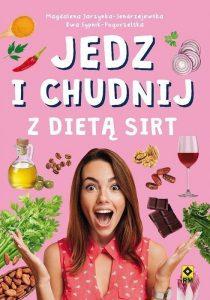 Jedz i chudnij z dietą SIRT - sprawdź na TaniaKsiazka.pl
