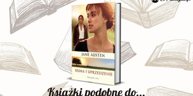 Książki podobne do powieści Duma i uprzedzenie Jane Austen