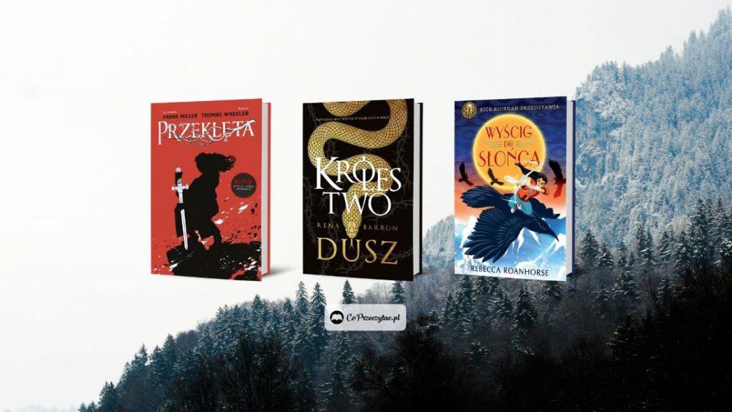 Lipcowe zapowiedzi fantasy – znajdziesz je na TaniaKsiazka.pl