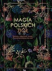 Magia polskich ziół - zobacz na TaniaKsiazka.pl