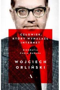 Człowiek, który wynalazł internet. Biografia Paula Barana - sprawdź w TaniaKsiazka.pl