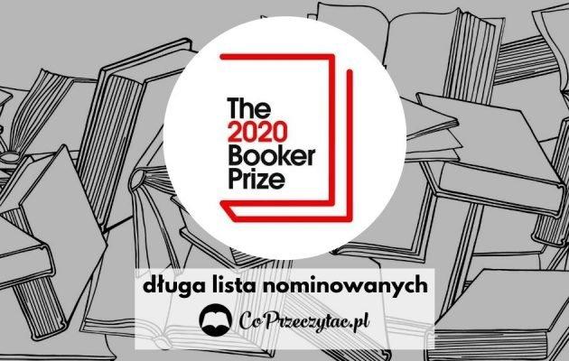 Nagroda Bookera 2020 - długa lista nominowanych!