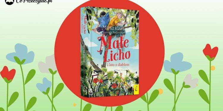 Małe Licho i lato z diabłem - nowa książka dla dzieci Marty Kisiel