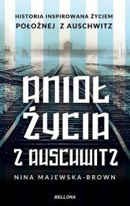 Anioł życia z Auschwitz - zobacz na TaniaKsiazka.pl