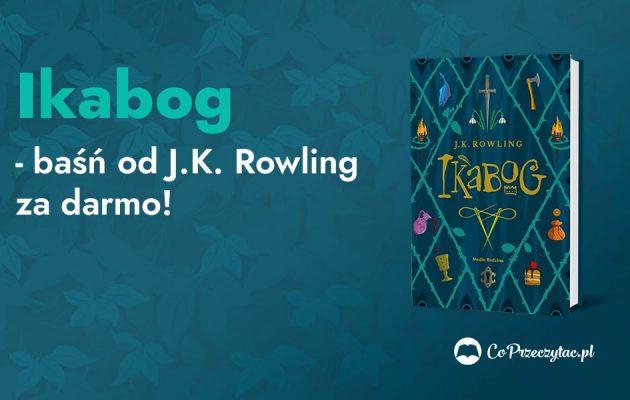 Ikabog -- baśń od J.K. Rowling za darmo!