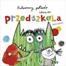 Kolorowy potwór idzie do przedszkola – książkę znajdziesz na TaniaKsiazka.pl