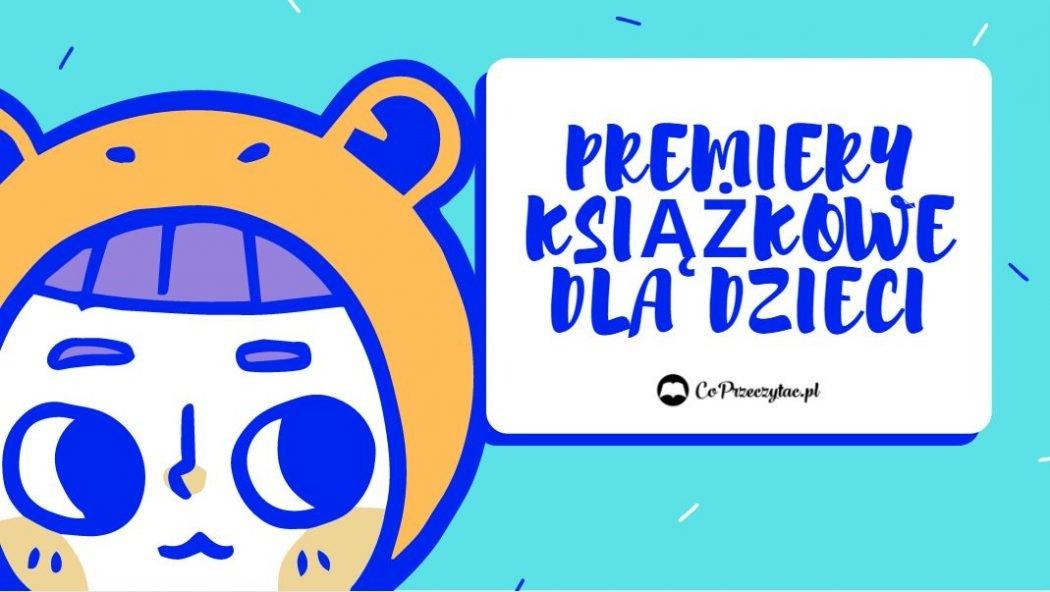 Książeczki dla dzieci - wrześniowe premiery znajdziesz na TaniaKsiazka.pl