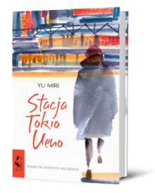 Stacja Tokio Ueno – książkę znajdziesz na TaniaKsiazka.pl