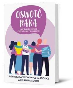 Poradniki: Oswoić raka – książkę znajdziesz na TaniaKsiazka.pl