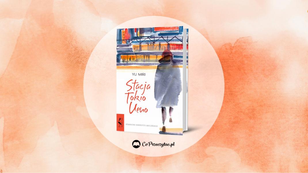 Stacja Tokio Ueno – książki szukaj na TaniaKsiazka.pl
