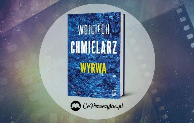 Film na podstawie Wyrwy Wojciecha Chmielarza