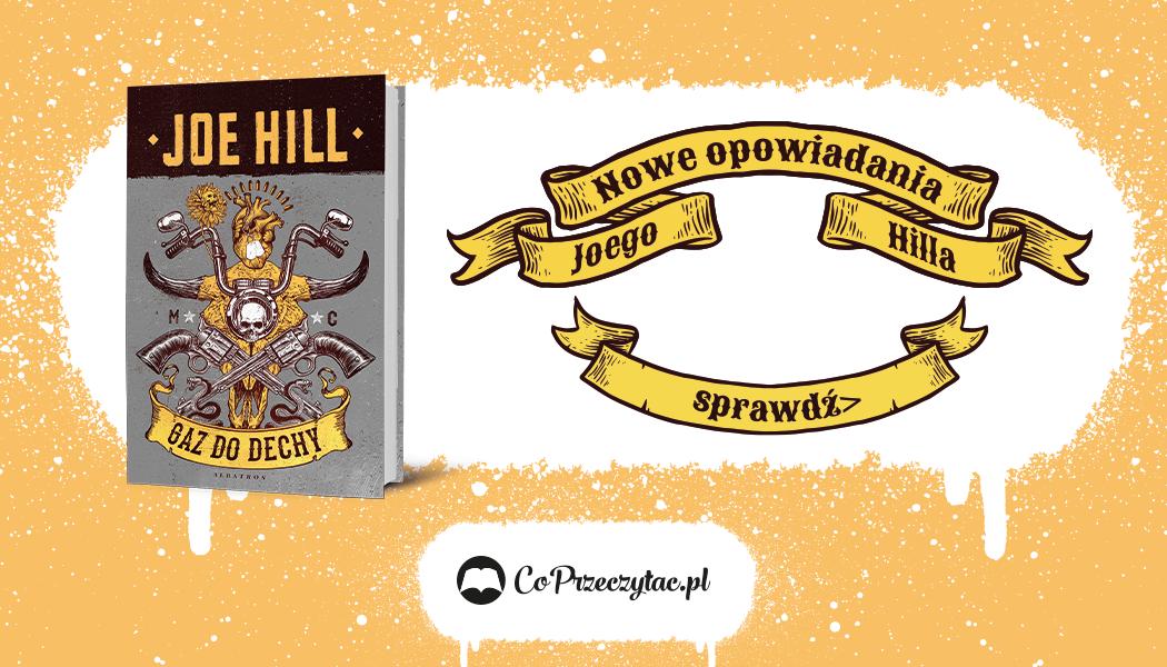 Gaz do dechy -- nowe opowiadania Joego Hilla