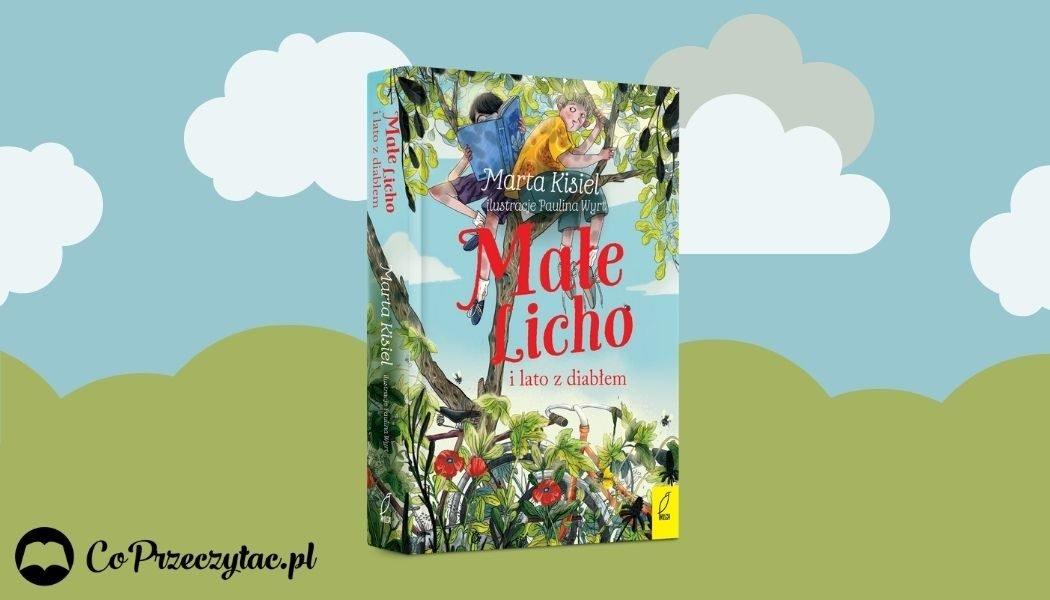 Małe Licho i lato z diabłem - recenzja nowej książki Marty Kisiel