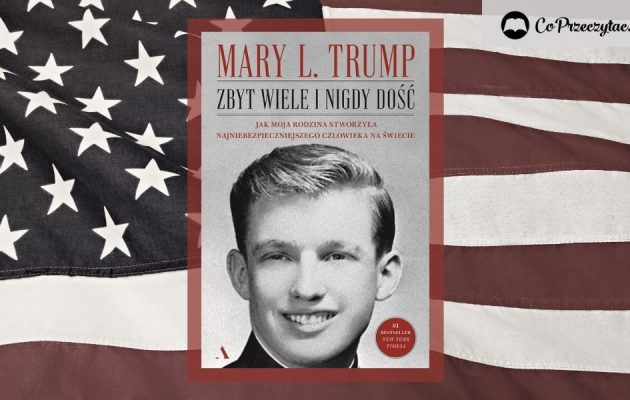 Biografia Donalda Trumpa - Zbyt wiele i nigdy dość
