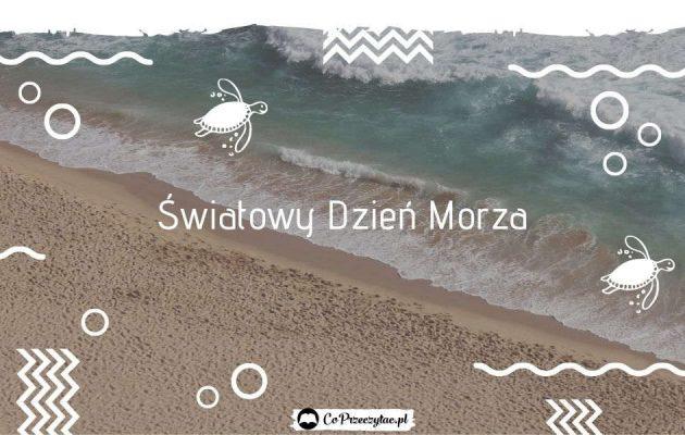 Światowy Dzień Morza – morskie opowieści sprawdźcie na TaniaKsiazka.pl