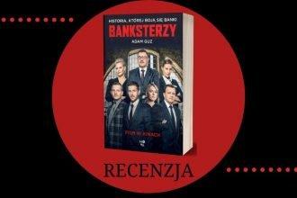 Banksterzy - historia, której boją się banki - recenzja. Banksterzy