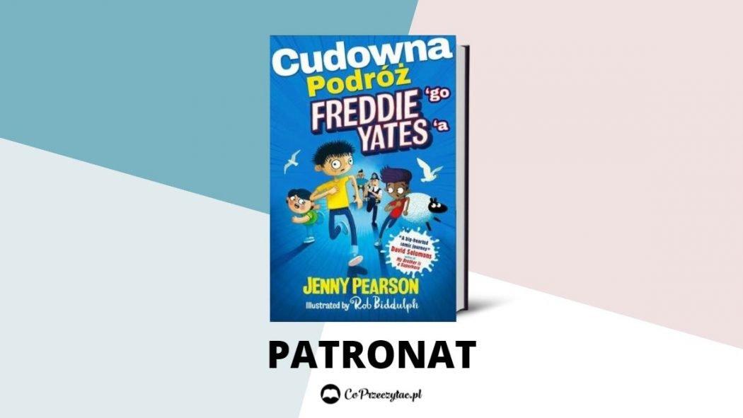 Cudowna podróż Freddiego Yates'a – książkę znajdziesz na TaniaKsiazka.pl