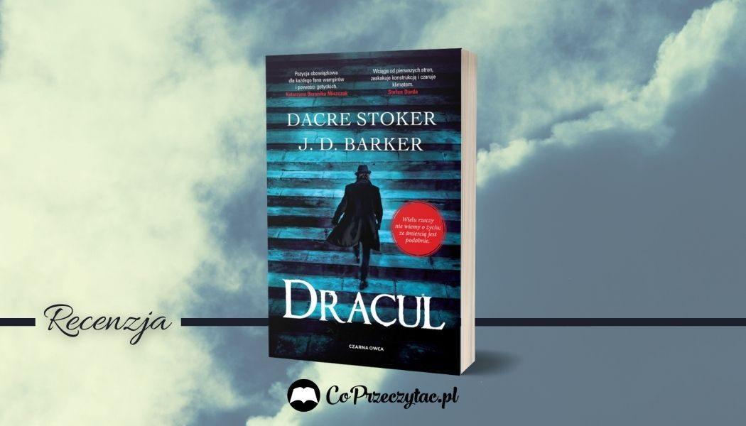Dracul, czyli co było przed Draculą. Recenzja książki