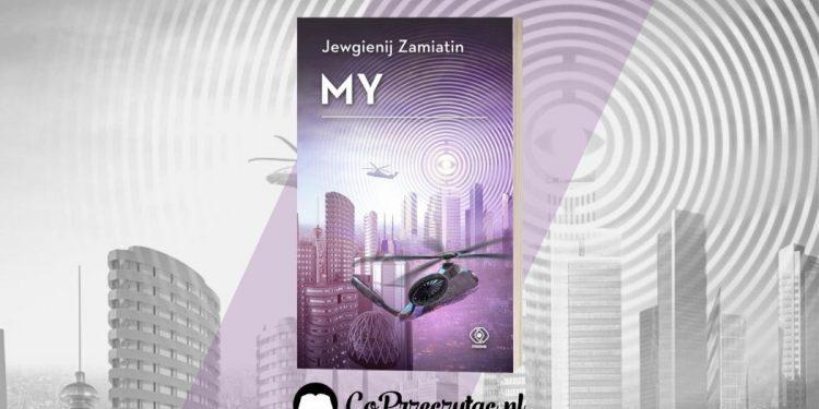 My - Jewgienij Zamiatin. Sprawdź w TaniaKsiazka.pl
