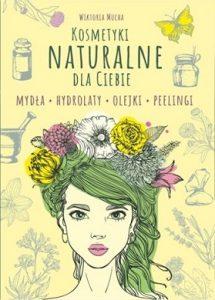 Kosmetyki naturalnie dla Ciebie - sprawdź na TaniaKsiazka.pl