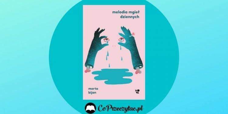 Melodia mgieł dziennych - Marta Bijan