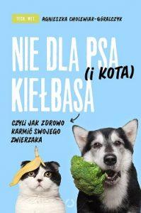Nie dla psa (i kota) kiełbasa - kup na TaniaKsiazka.pl