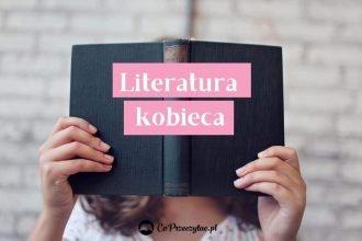 Nowości z literatury kobiecej - sprawdź na TaniaKsiazka.pl