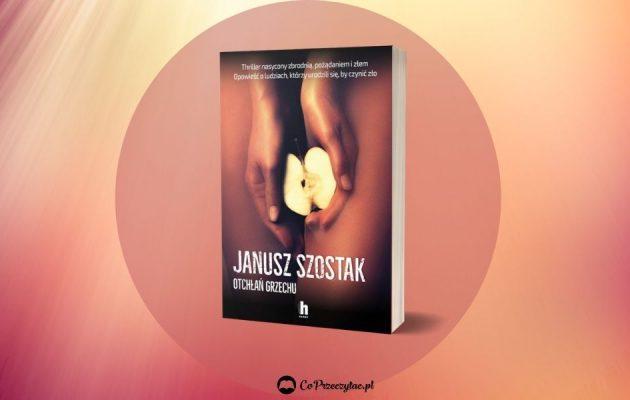 Janusz Szostak w fabularnym debiucie – sprawdź na TaniaKsiazka.pl