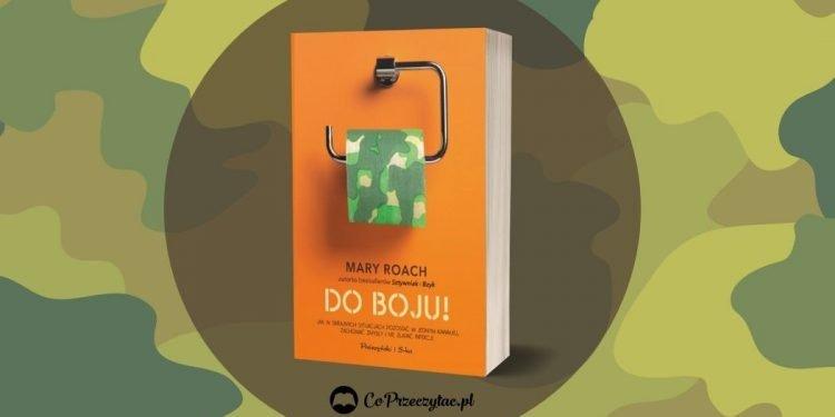 Recenzja książki Do boju Mary Roach