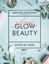 Slow Beauty. Recepta na piękno - kup na TaniaKsiazka.pl