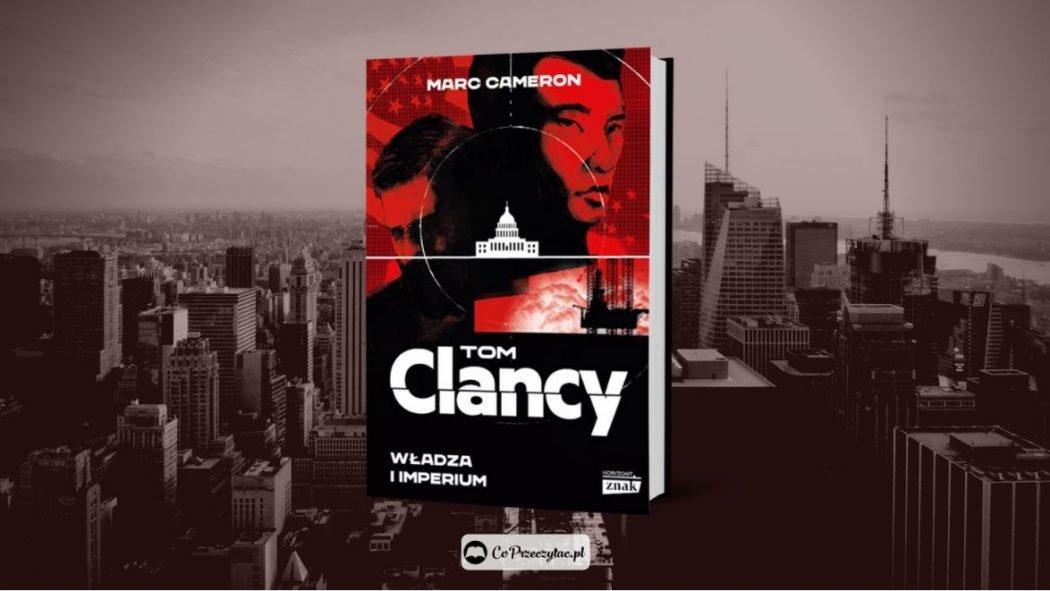 Tom Clancy Władza i imperium – książka do kupienia na TaniaKsiazka.pl