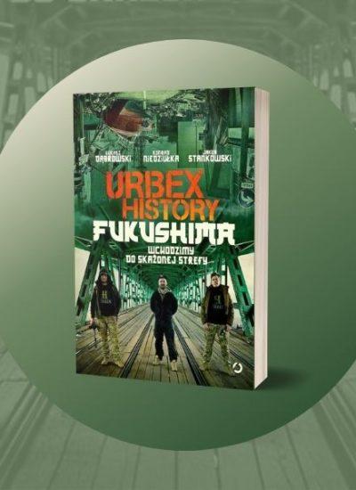 Urbex history Fukushima recenzja książki