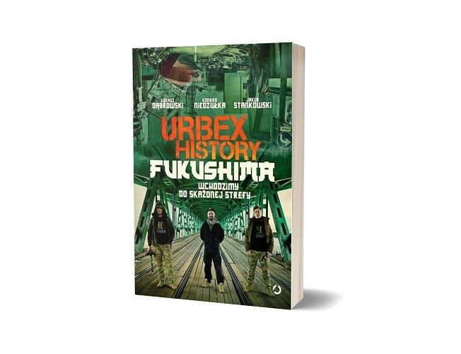 Urbex history Fukushima - sprawdź w TaniaKsiazka.pl