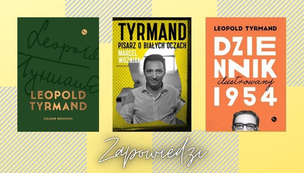 Rok Leopolda Tyrmanda. Zapowiedzi książek