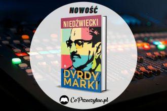 DyrdyMarki, książka Marka Niedźwieckiego